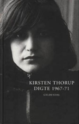 Kirsten Thorup: Digte 1967-71 : Indeni-udenfor : Love from Trieste : Idag er det Daisy