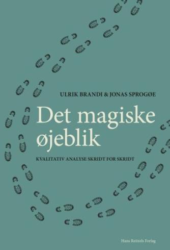 Ulrik Brandi, Jonas Sprogøe: Det magiske øjeblik : kvalitativ analyse skridt for skridt