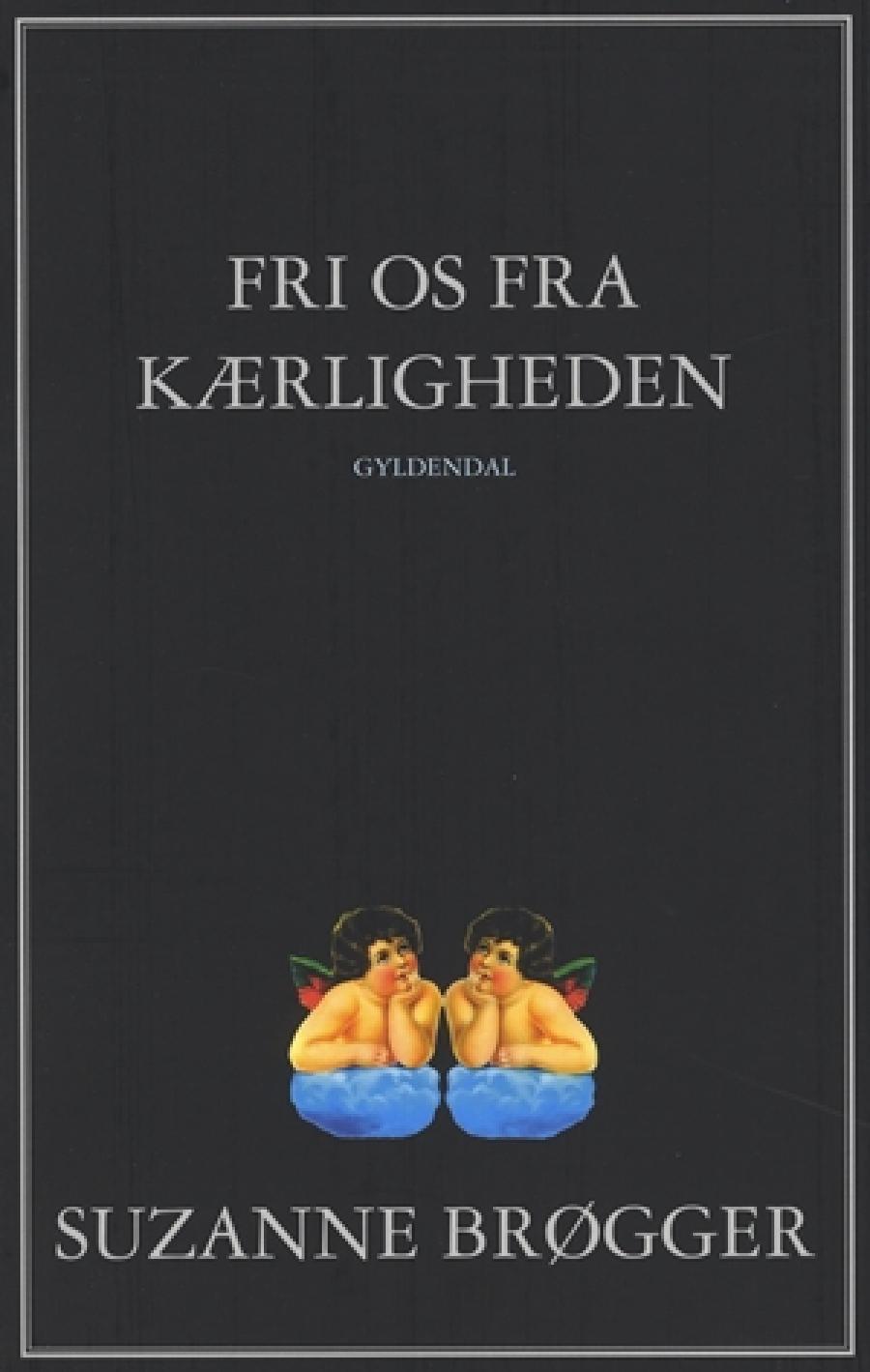 Forside til Fri os fra kærligheden. Foto: Gyldendal