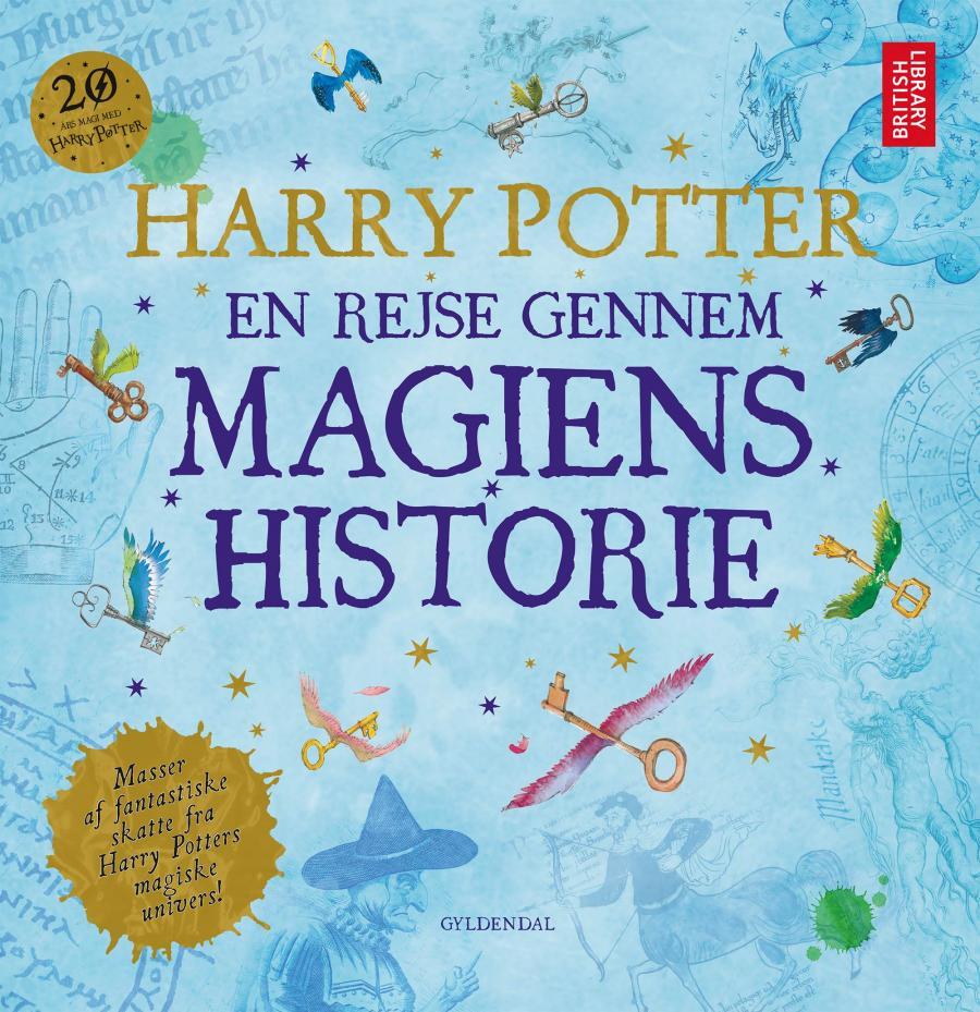 Harry Potter - En rejse gennem magiens historie. Gyldendal 2018. British Library